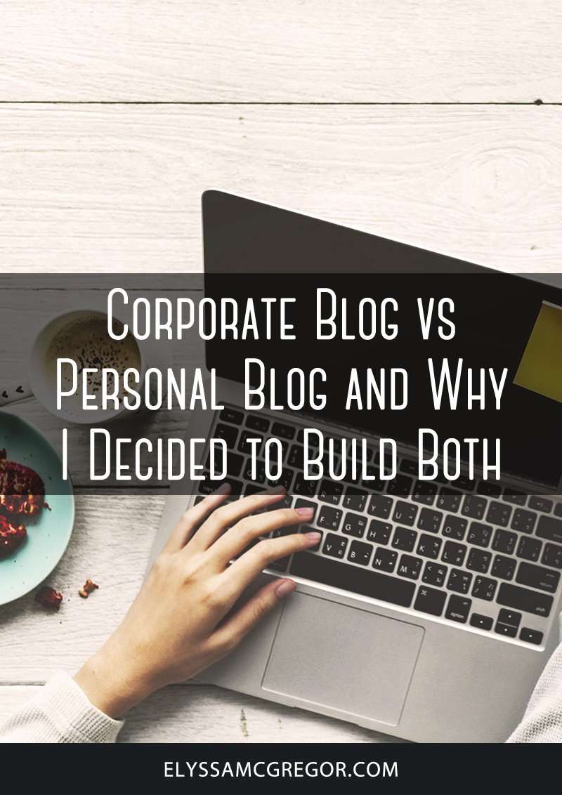 Corporate Blog vs Personal Blog and Why I Decided to Build Both