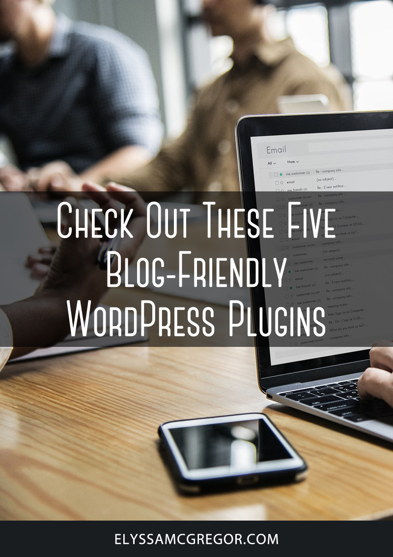 Check out these five blog-friendly WordPress plugins