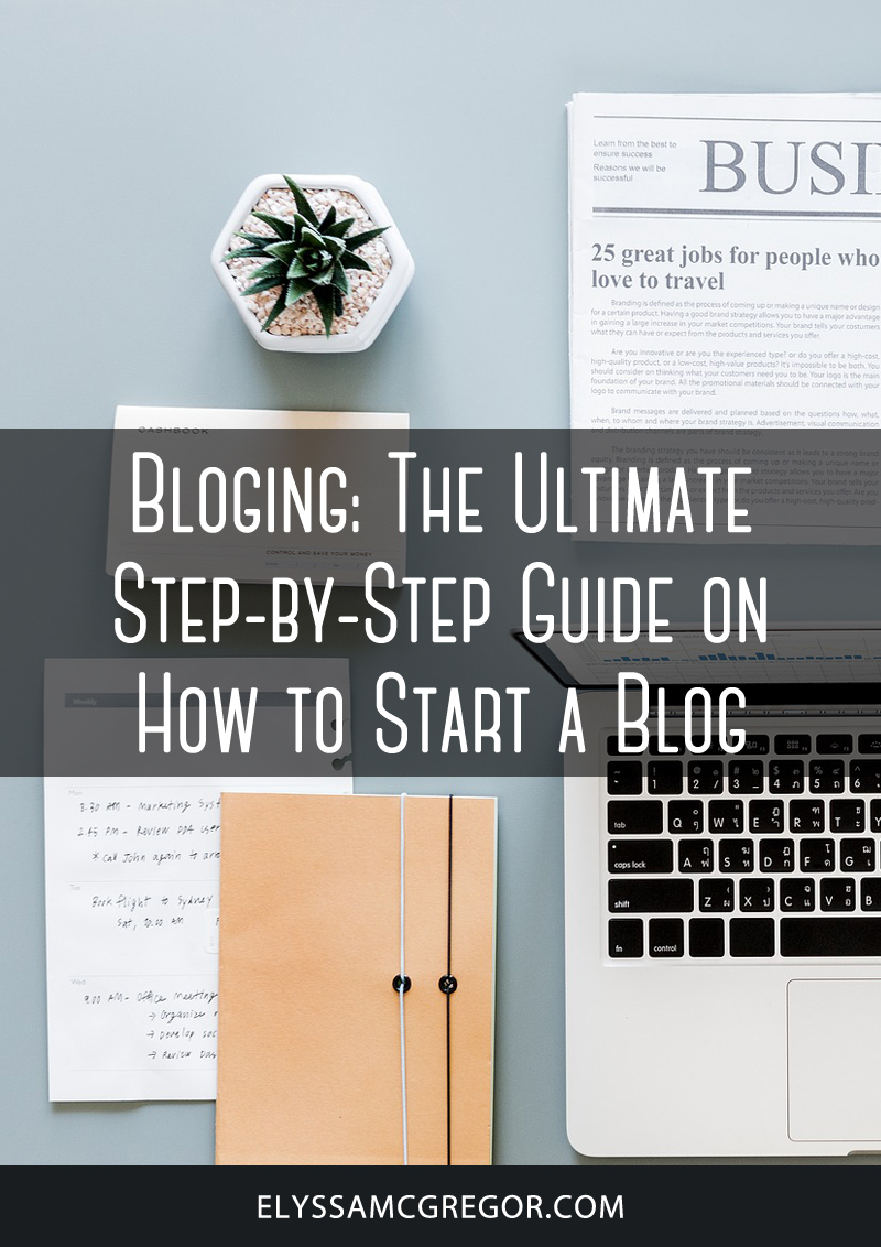 Blogging: The Ultimate Step-by-Step Guid on How to Start a Blog