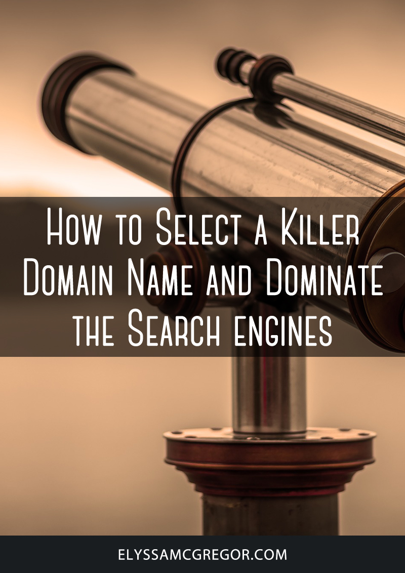 How to select a killer domain name and dominate the search engines