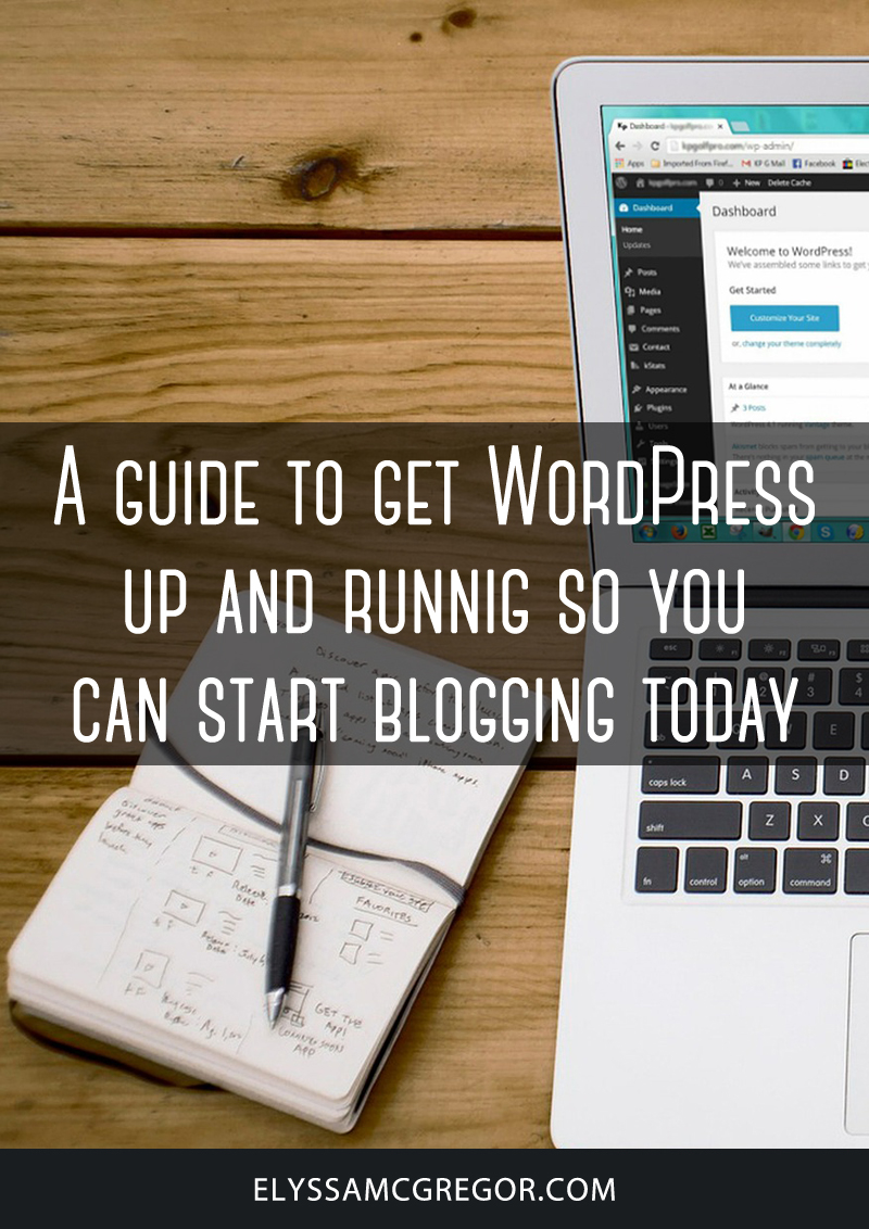 A guide to get WordPress up and running so you can start blogging today