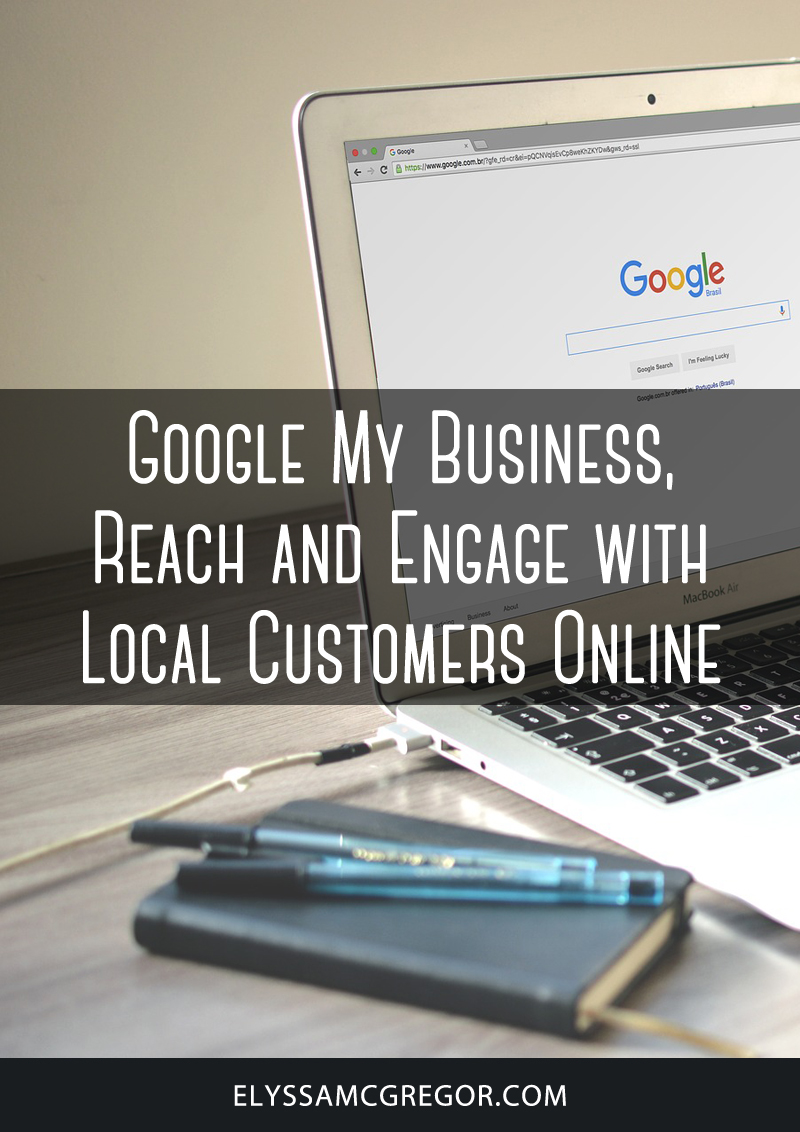 Google My Business, Reach and Engage with Local Customers Online
