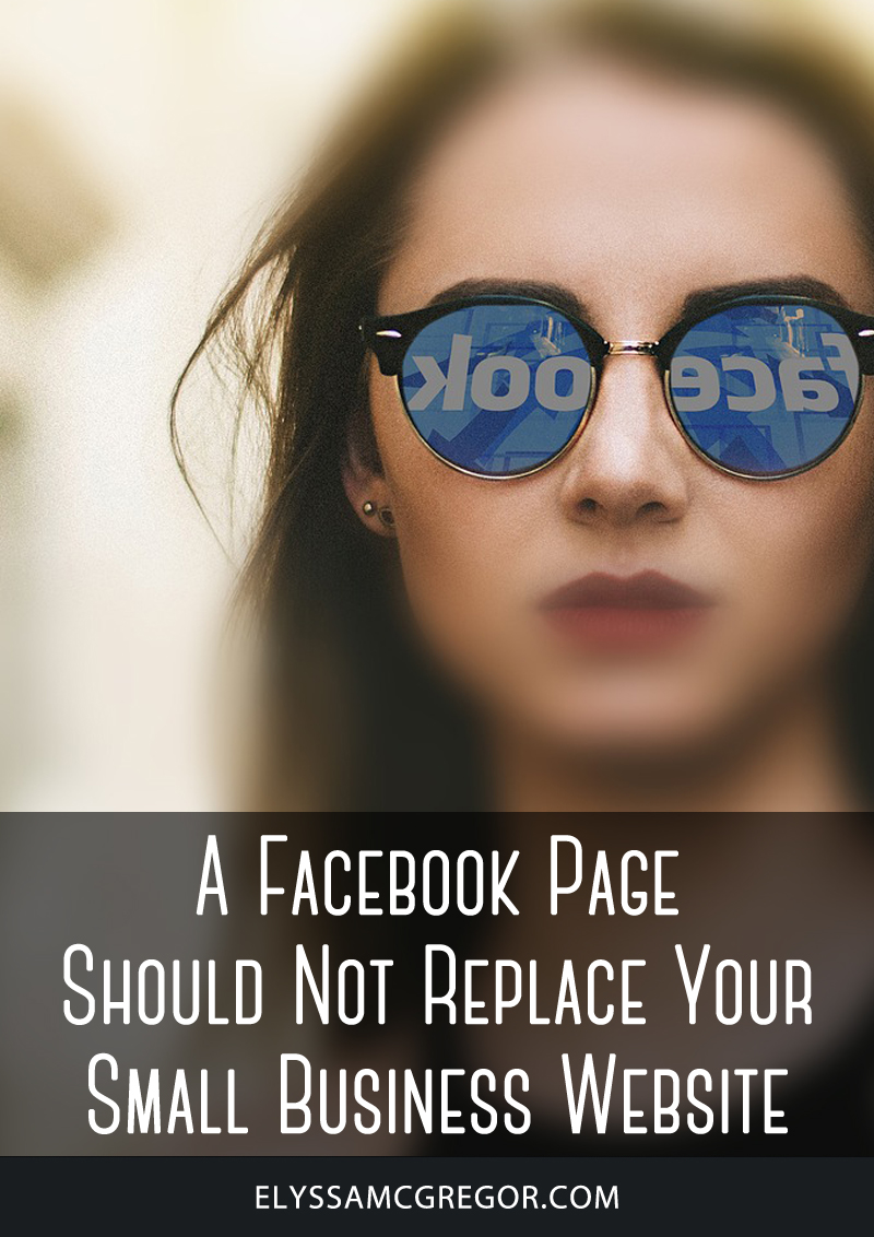 A Facebook page should not replace your small business website